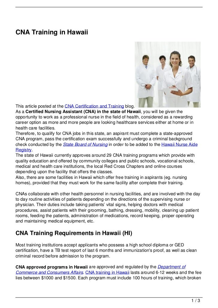 CNA Training in HawaiiThis article posted at the CNA Certification and Training blog.As a Certified Nursing Assistant (CNA...