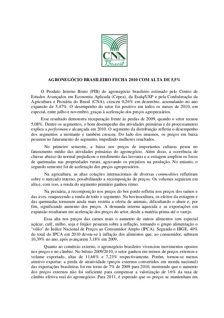 AGRONEGÓCIO BRASILEIRO FECHA 2010 COM ALTA DE 5,5%     O Produto Interno Bruto (PIB) do agronegócio brasileiro estimado pe...