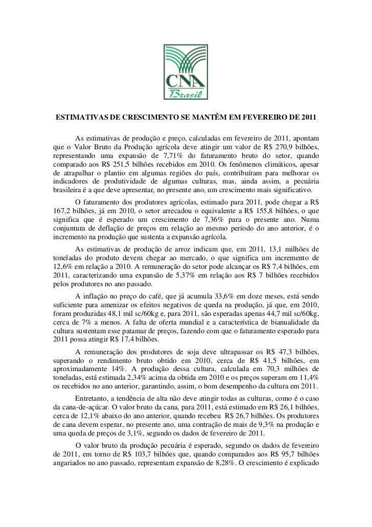 ESTIMATIVAS DE CRESCIMENTO SE MANTÊM EM FEVEREIRO DE 2011        As estimativas de produção e preço, calculadas em feverei...