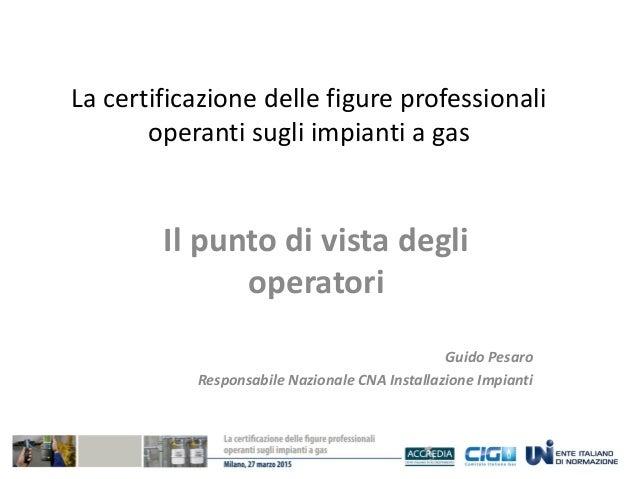 La certificazione delle figure profesisonali operanti for Certificazione impianti