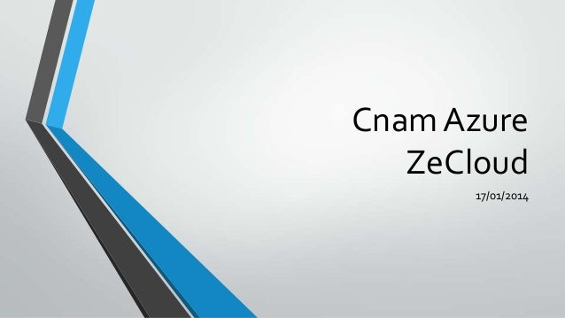 Cnam Azure ZeCloud 17/01/2014