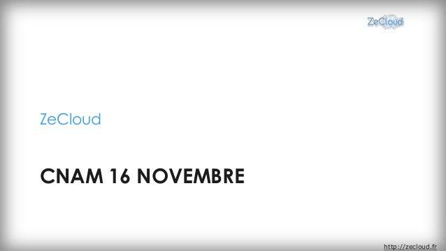 ZeCloudCNAM 16 NOVEMBRE                   http://zecloud.fr