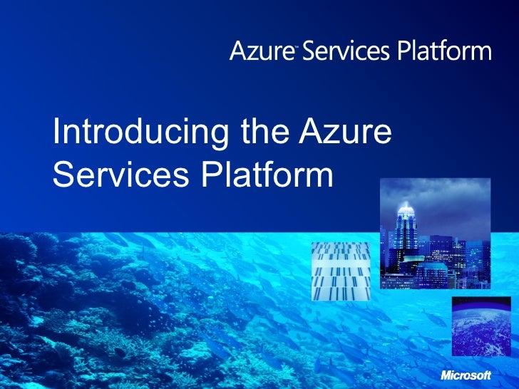 Introducing the Azure Services Platform
