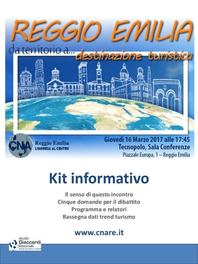 Kit informativo Il senso di questo incontro Cinque domande per il dibattito Programma e relatori Rassegna dati trend turis...