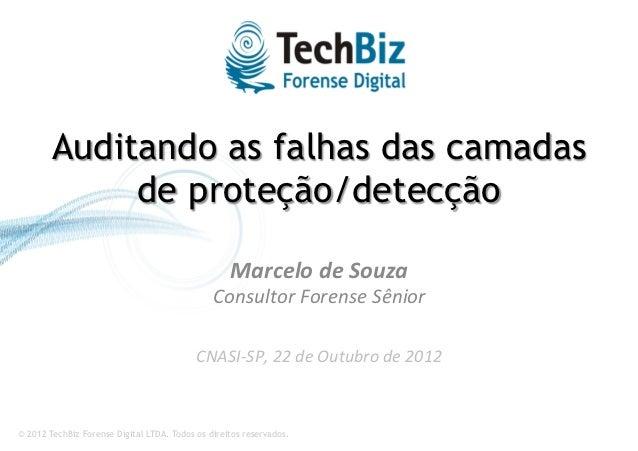 Auditando as falhas das camadas             de proteção/detecção                                                   Marcelo...