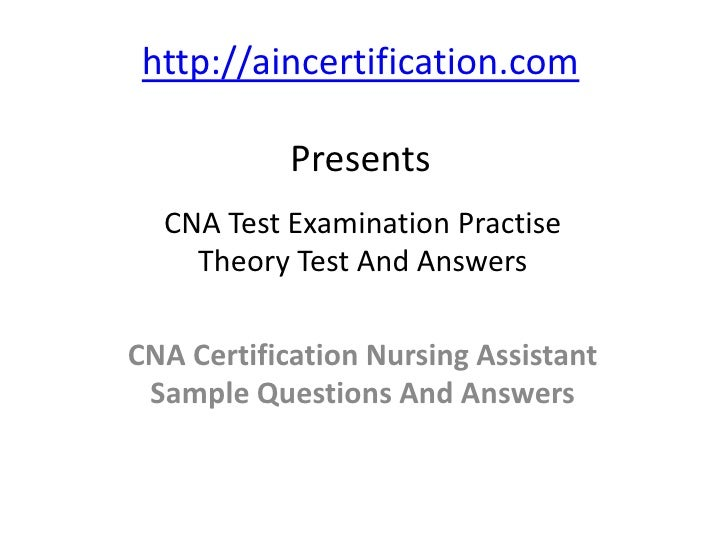cna practice questions and answers httpaincertificationcom presents cna test examination practise theory test and answerscna