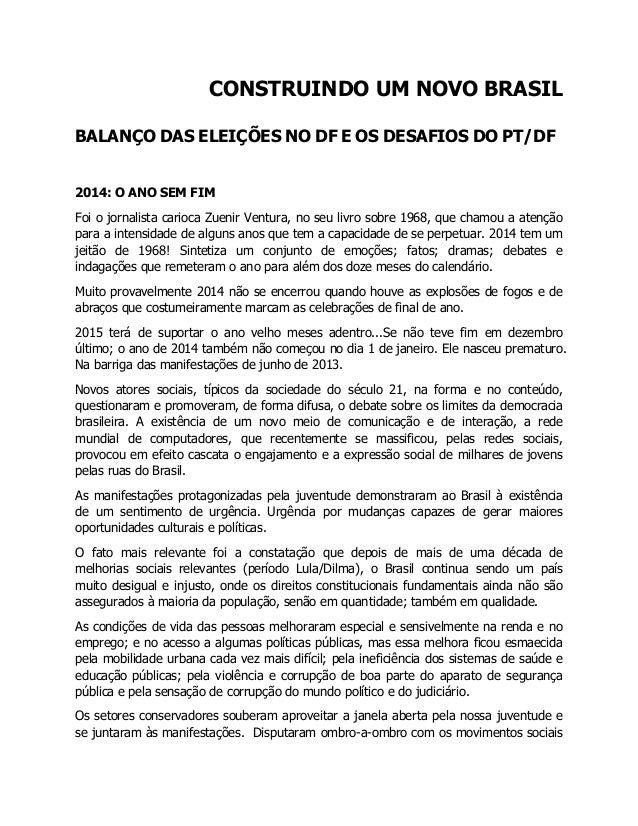 CONSTRUINDO UM NOVO BRASIL BALANÇO DAS ELEIÇÕES NO DF E OS DESAFIOS DO PT/DF 2014: O ANO SEM FIM Foi o jornalista carioca ...