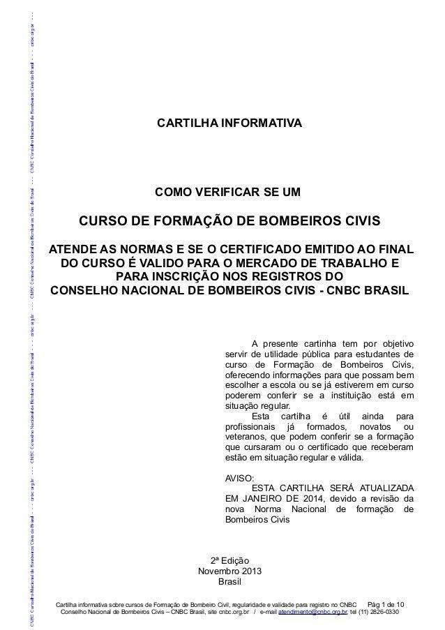 CARTILHA INFORMATIVA COMO VERIFICAR SE UM CURSO DE FORMAÇÃO DE BOMBEIROS CIVIS ATENDE AS NORMAS E SE O CERTIFICADO EMITIDO...