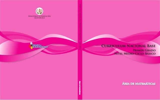 Nivel Inicial  Curriculum Nacional Base  Primer Grado  Nivel Medio-Ciclo Básico  Curriculum Nacional Base Primer Grado Niv...