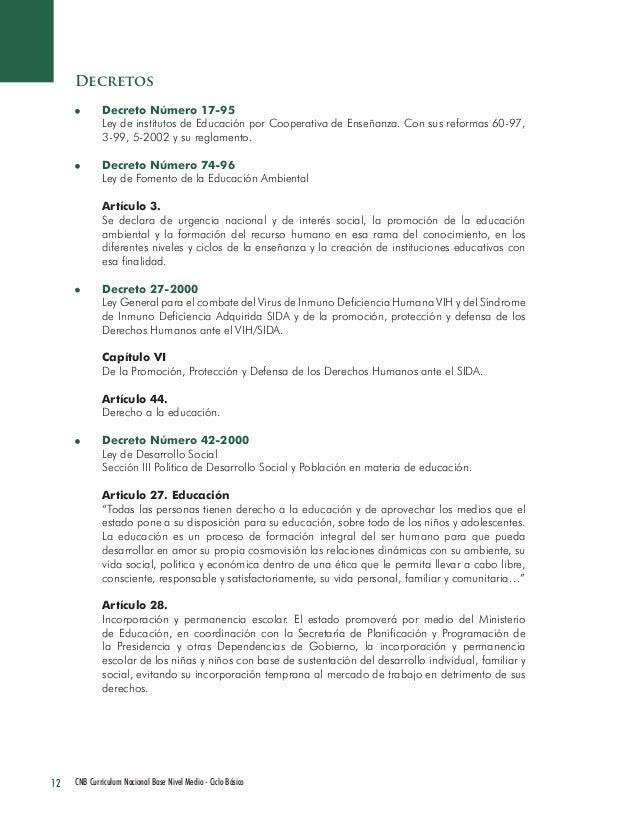12 CNB Curriculum Nacional Base Nivel Medio - Ciclo Básico  Decretos Decreto Número 17-95  Ley de institutos de Educación ...