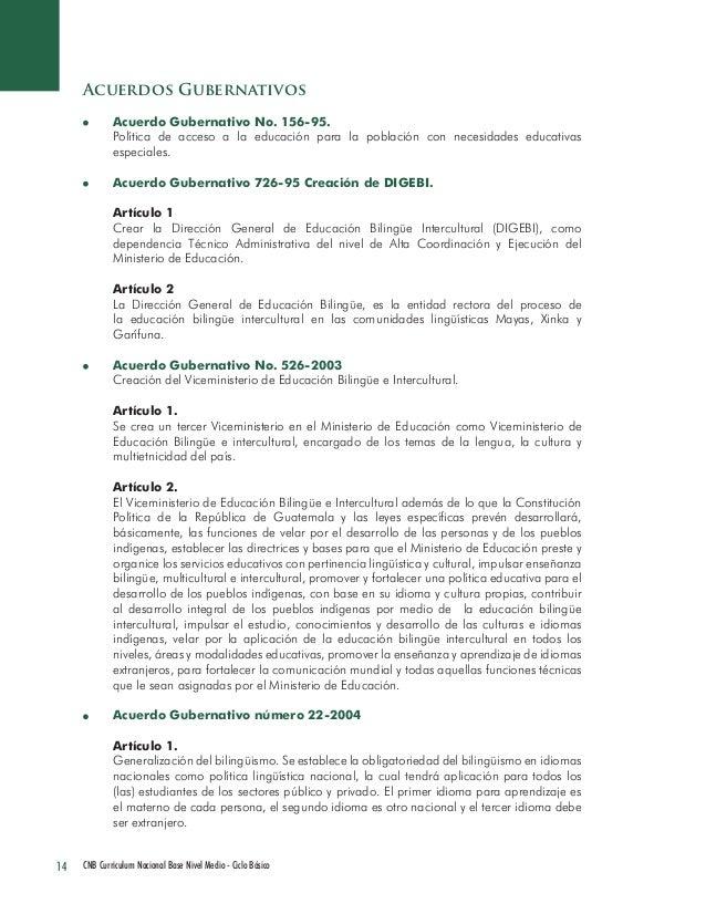 14 CNB Curriculum Nacional Base Nivel Medio - Ciclo Básico  Acuerdos Gubernativos Acuerdo Gubernativo No. 156-95.  Polític...