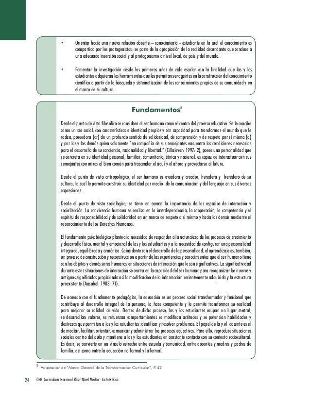 24 CNB Curriculum Nacional Base Nivel Medio - Ciclo Básico  • Orientar hacia una nueva relación docente – conocimiento - e...