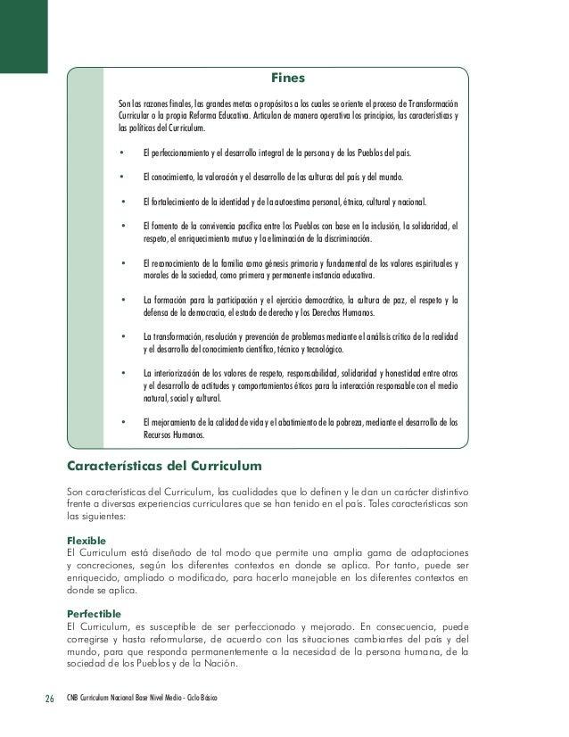 26 CNB Curriculum Nacional Base Nivel Medio - Ciclo Básico  Fines  Son las razones finales, las grandes metas o propósitos...