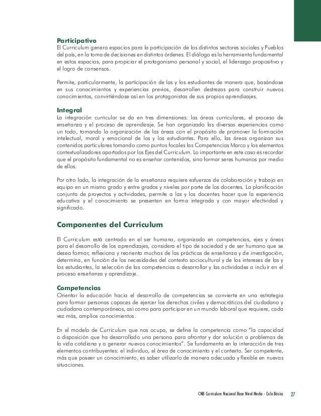 27 CNB Curriculum Nacional Base Nivel Medio - Ciclo Básico  Participativo  El Curriculum genera espacios para la participa...