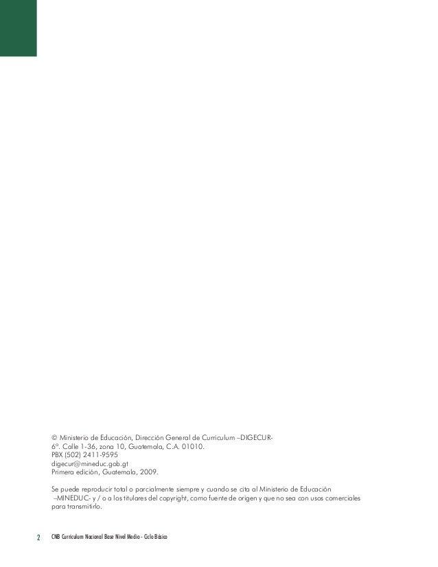 2  CNB Curriculum Nacional Base Nivel Medio - Ciclo Básico  © Ministerio de Educación, Dirección General de Curriculum –DI...
