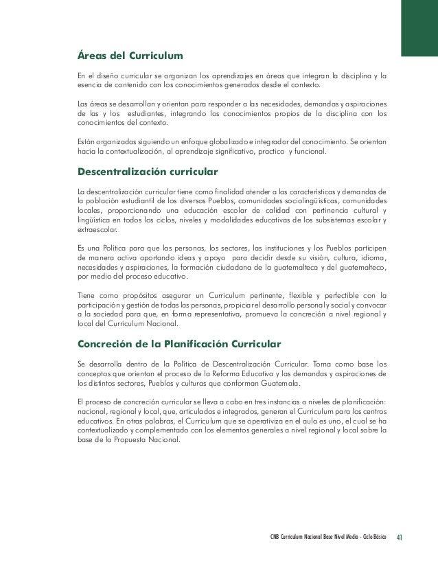 41 CNB Curriculum Nacional Base Nivel Medio - Ciclo Básico  Áreas del Curriculum  En el diseño curricular se organizan los...