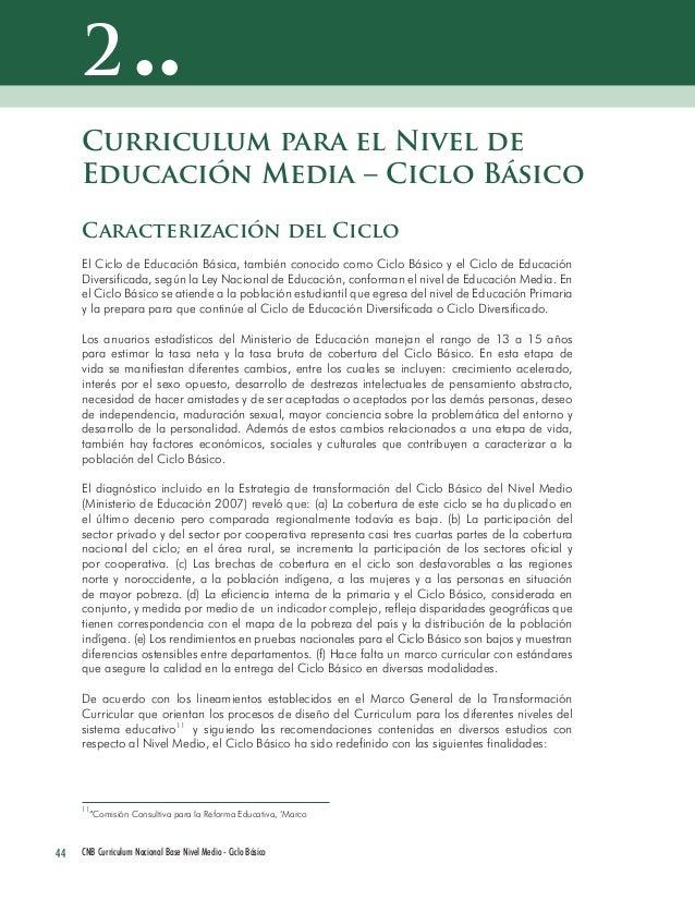 44 CNB Curriculum Nacional Base Nivel Medio - Ciclo Básico  Curriculum para el Nivel de Educación Media – Ciclo Básico  Ca...