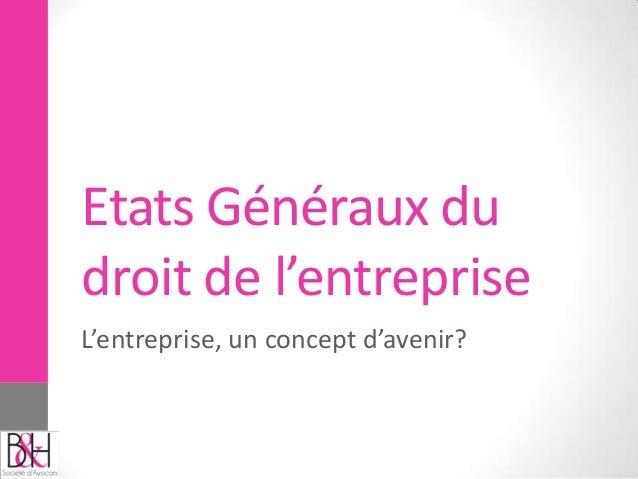 Etats Généraux du droit de l'entreprise L'entreprise, un concept d'avenir?