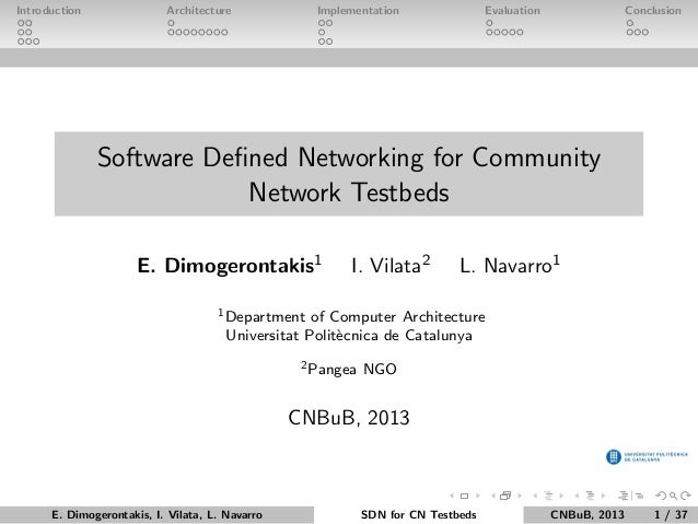 Introduction  Architecture  Implementation  Evaluation  Conclusion  Software Defined Networking for Community Network Testb...