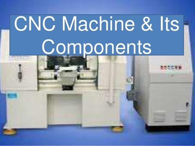 CNC Machine & Its Components