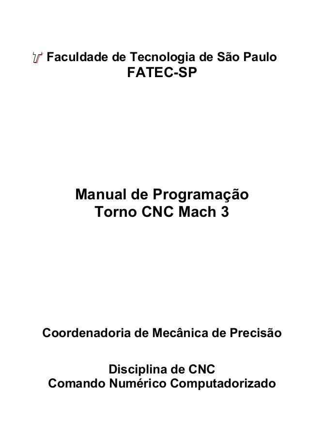Faculdade de Tecnologia de São Paulo  FATEC-SP  Manual de Programação  Torno CNC Mach 3  Coordenadoria de Mecânica de Prec...