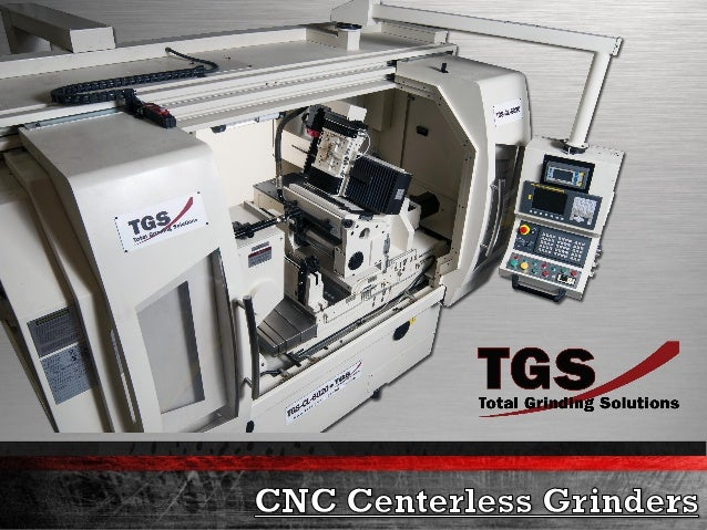 """A much- needed improvement over other centerless grinders. """" """"Rock solid. """" """"MODEL TGS-CL-6020"""