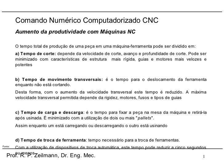 Comando Numérico Computadorizado CNC          Aumento da produtividade com Máquinas NC           O tempo total de produção...
