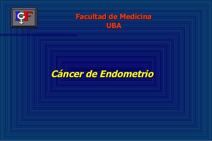 Cáncer de Endometrio Facultad de Medicina UBA