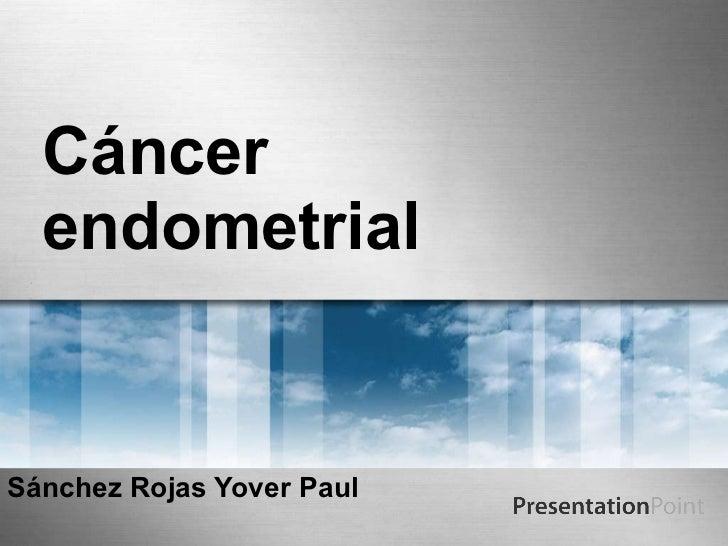 Cáncer endometrial Sánchez Rojas Yover Paul