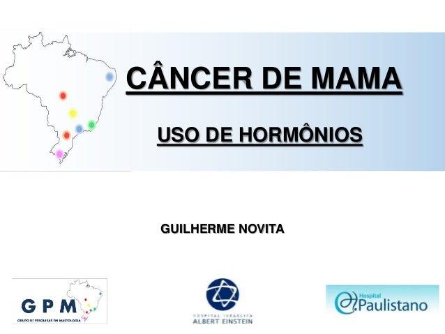GUILHERME NOVITA CÂNCER DE MAMA USO DE HORMÔNIOS