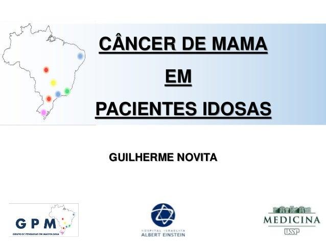 GUILHERME NOVITA CÂNCER DE MAMA EM PACIENTES IDOSAS