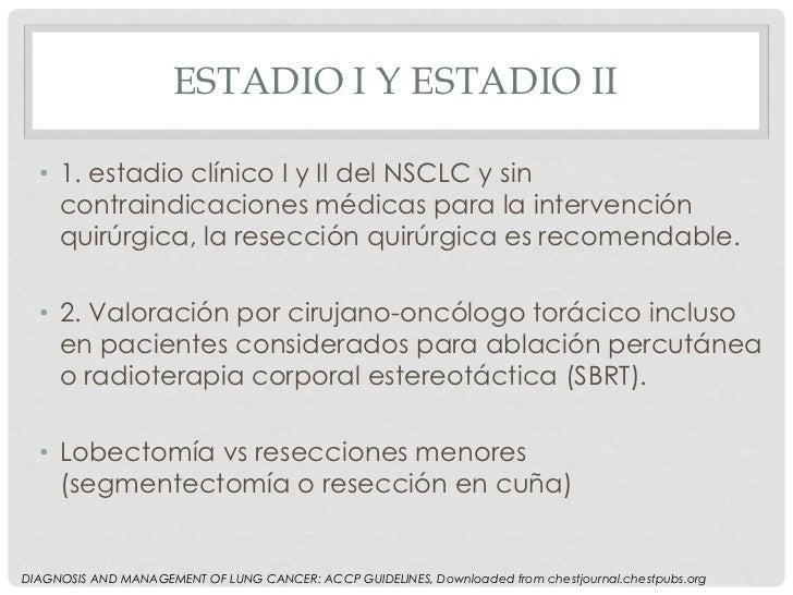 ESTADIO I Y ESTADIO II  • 1. estadio clínico I y II del NSCLC y sin    contraindicaciones médicas para la intervención    ...