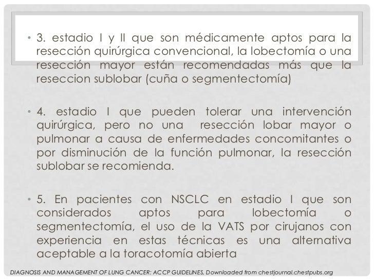 • 3. estadio I y II que son médicamente aptos para la       resección quirúrgica convencional, la lobectomía o una       r...