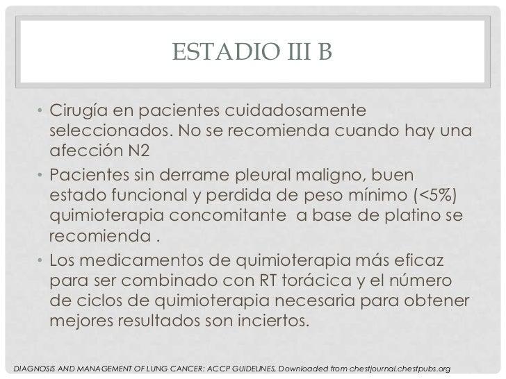 ESTADIO III B     • Cirugía en pacientes cuidadosamente       seleccionados. No se recomienda cuando hay una       afecció...