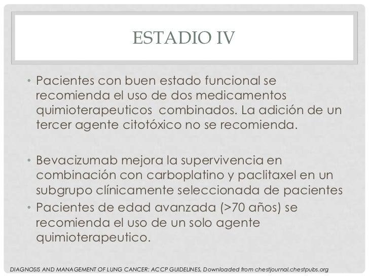 ESTADIO IV     • Pacientes con buen estado funcional se       recomienda el uso de dos medicamentos       quimioterapeutic...