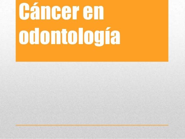 Cáncer enodontología