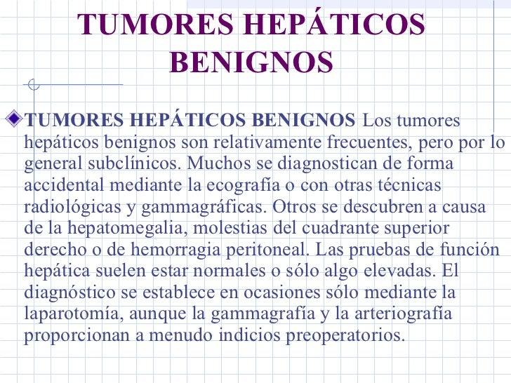 TUMORES HEPÁTICOS BENIGNOS <ul><li>TUMORES HEPÁTICOS BENIGNOS   Los tumores hepáticos benignos son relativamente frecuente...