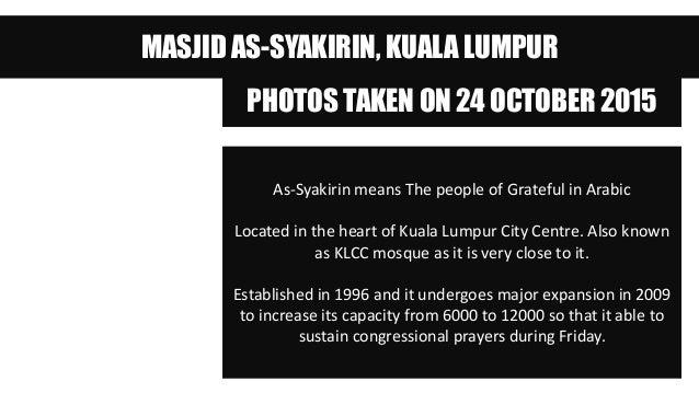 MASJID AS-SYAKIRIN, KUALA LUMPUR PHOTOS TAKEN ON 24 OCTOBER 2015 As-Syakirin means The people of Grateful in Arabic Locate...