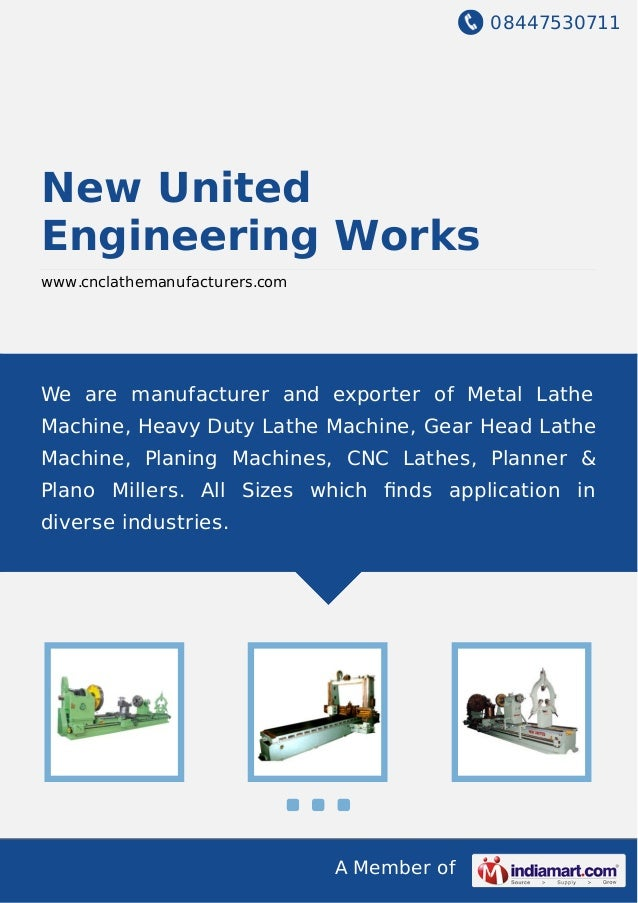 We are manufacturer and exporter of metal lathe machine, heavy duty lathemachine, gear head lathe machine, planing machine...