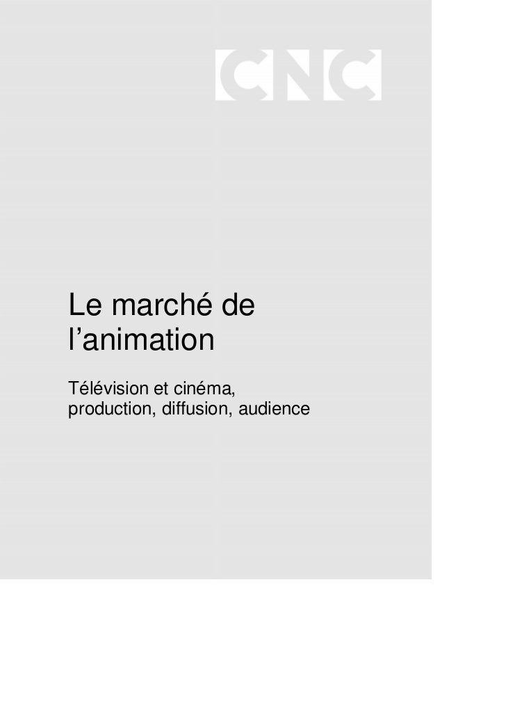 Le marché del'animationTélévision et cinéma,production, diffusion, audience