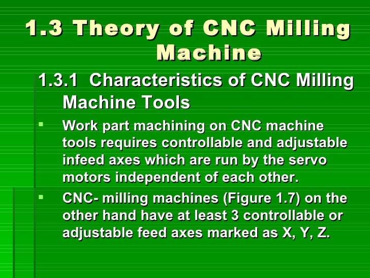 1.3 Theory of CNC Milling           Machine 1.3.1 Characteristics of CNC Milling    Machine Tools    Work part machining ...