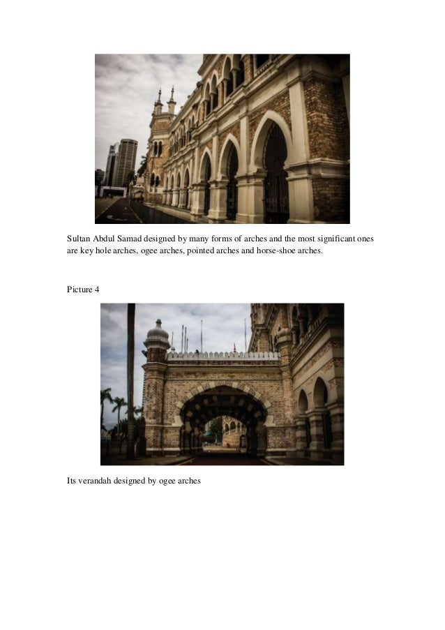 Sultan Abdul Samad designed by many forms of arches and the most significant ones are key hole arches, ogee arches, pointe...