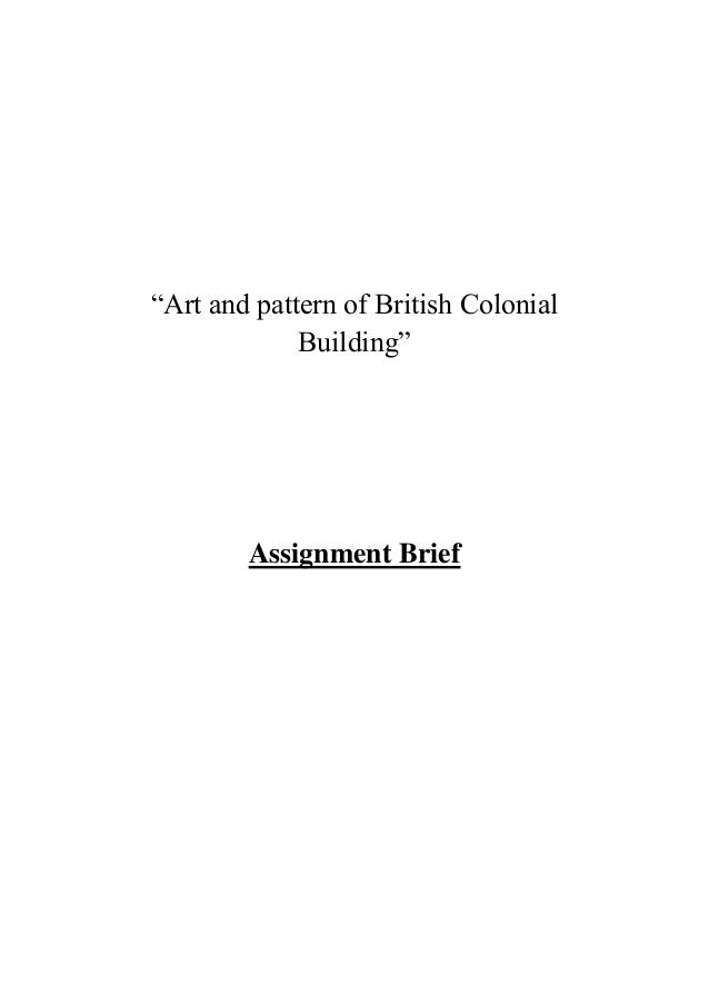 """""""Art and pattern of British Colonial Building""""  Assignment Brief"""