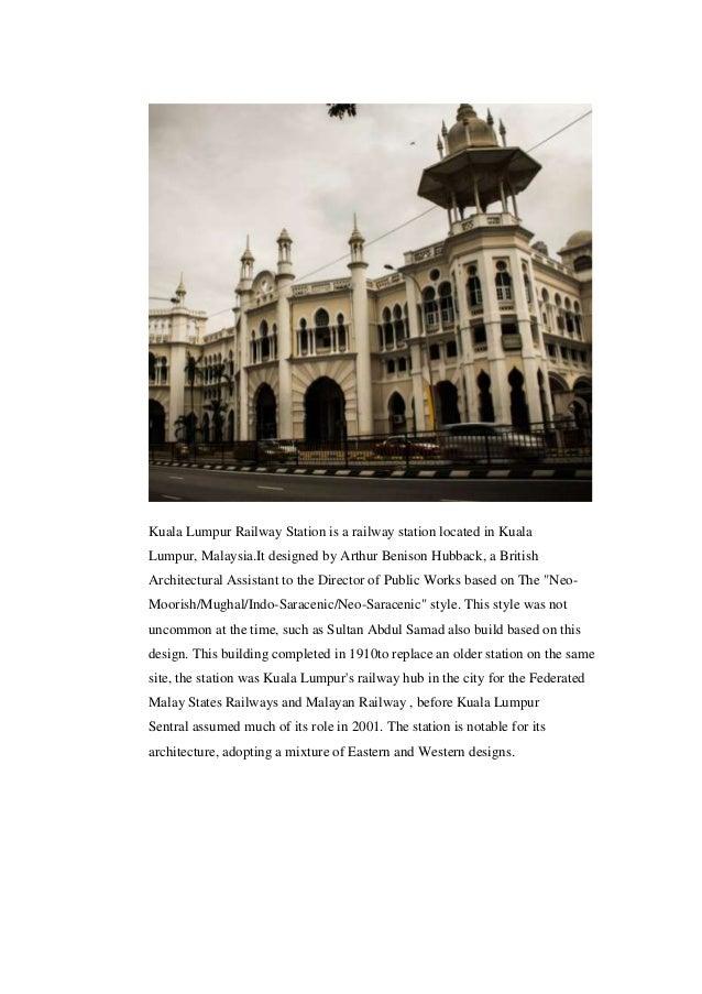 Kuala Lumpur Railway Station is a railway station located in Kuala Lumpur, Malaysia.It designed by Arthur Benison Hubback,...