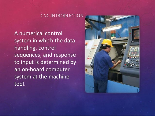CNC INTRODUCTION ...