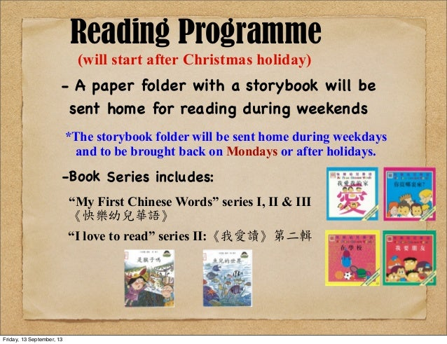 Reading Programme (will start after Christmas holiday) - A paper folder with a storybook will be sent home for reading dur...