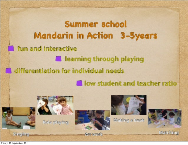 Summer school Mandarin in Action 3-5years fun and interactive learning through playing low student and teacher ratio diffe...