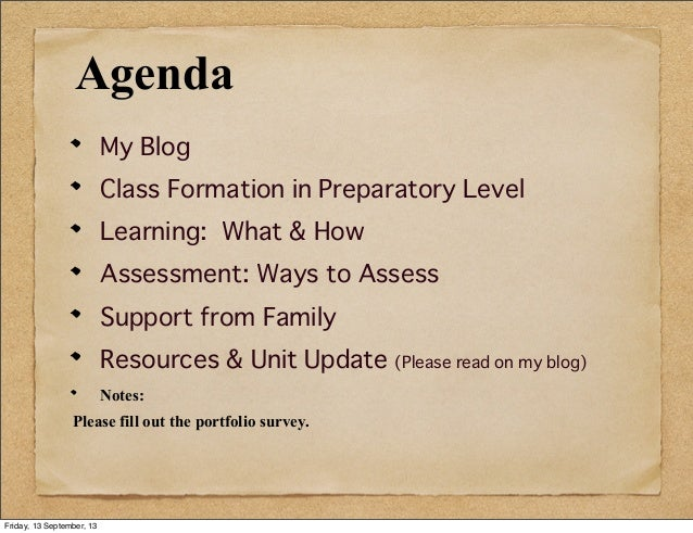 Agenda My Blog Class Formation in Preparatory Level Learning: What & How Assessment: Ways to Assess Support from Family Re...