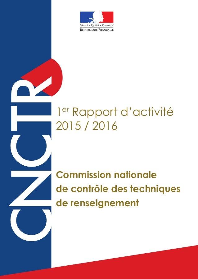 CNCTR 1er Rapport d'activité 2015 / 2016 Commission nationale de contrôle des techniques de renseignement