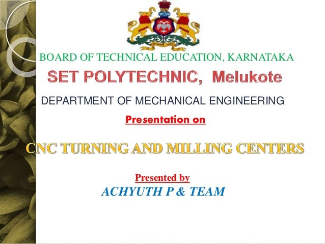 Presentation on Presented by ACHYUTH P & TEAM BOARD OF TECHNICAL EDUCATION, KARNATAKA DEPARTMENT OF MECHANICAL ENGINEERING